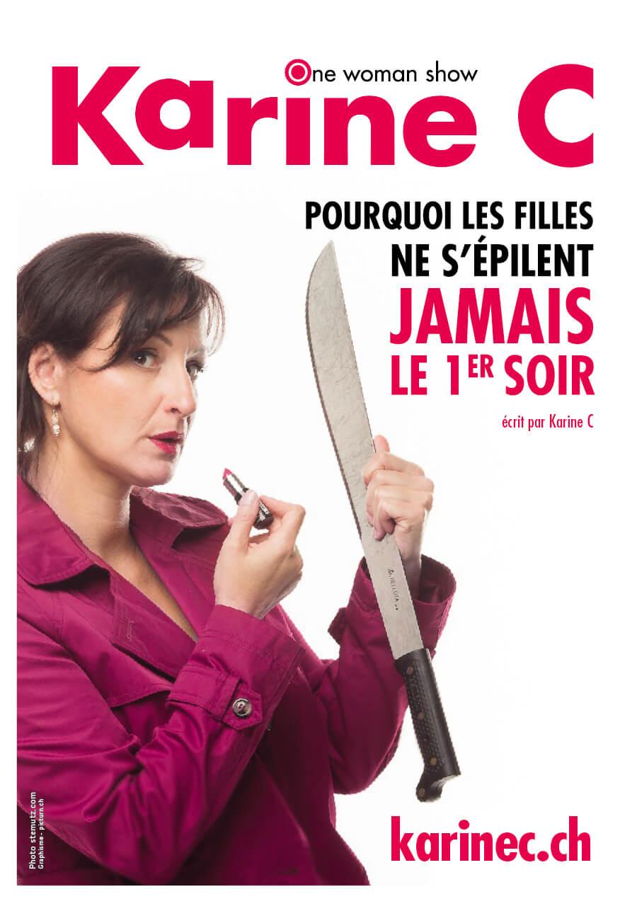 Affiche du spectacle Karine C Pourquoi les filles ne s'épilent jamais le 1er soir