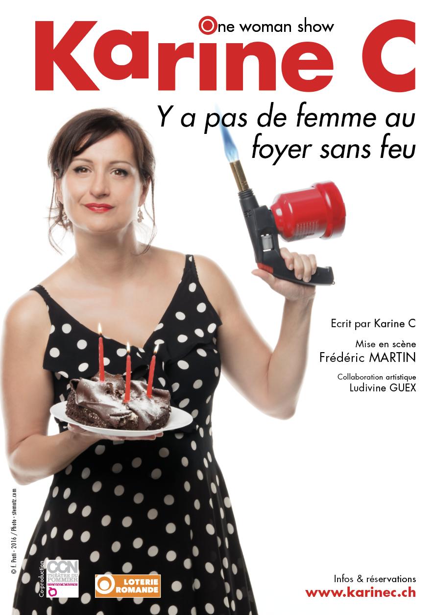 Affiche du spectacle Karine C Y a pas de femme au foyer sans feu